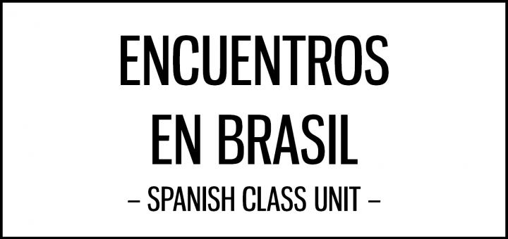 encuentros_en_brasil_unit_spanish_class_activities_featured