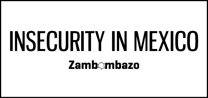 Insecurity in Mexico
