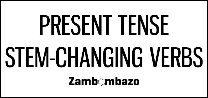 Present Tense Stem-Changing Verbs