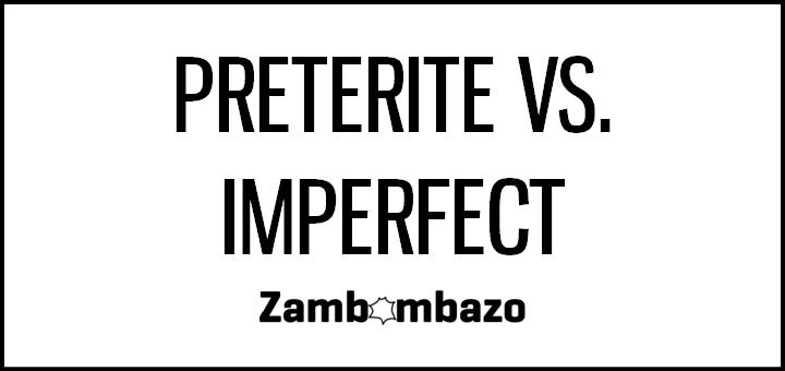 vs Imperfect – Preterite Vs Imperfect Practice Worksheets