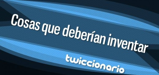 twiccionario_cosasquedeberianinventar_featured