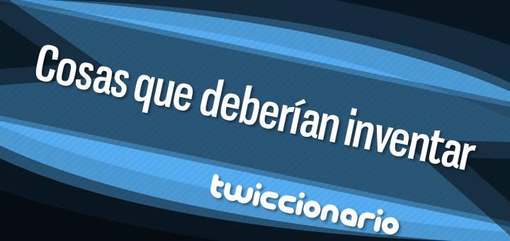 twiccionario_cosasquedeberianinventar_featured