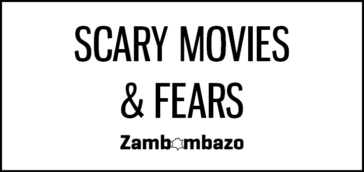 Scary Movies & Fears