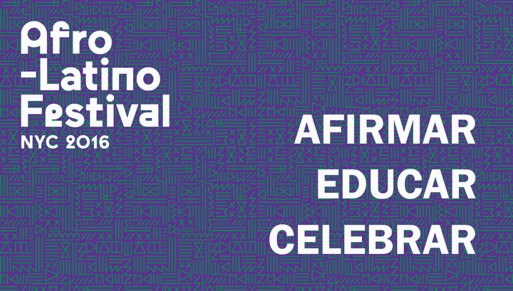 Afrolatino Festival of New York: Affirm, educate, celebrate