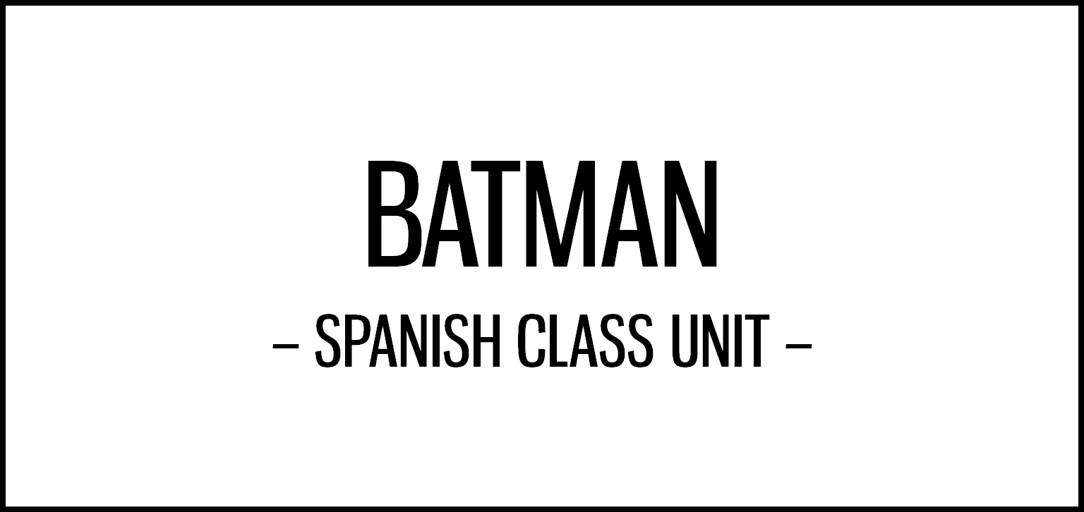 batman_unit_spanish_class_activities_featured