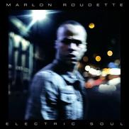 """Electric Soul Marlon Roudette San Vicente, Reino Unido """"Your Only Love"""" • mezcla irresistible de R&B, cantada con pasión, alusiones caribeñas y soul británico"""