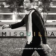 """Misquilla Juan Fernando Velasco Ecuador """"Tú y yo"""" • un disco de colaboraciones, pero cohesivo • orquestación dulce"""