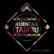 "Muchu Danki EP Kuenta i Tambu Curazao ""Muchu Danki"" • tambú electrónica • letra positiva • en papiamento e inglés"