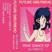 "Pink Dance EP Future Girlfriend Paraguay ""Small City"" • buen synthwave • agresivamente animado y bailable"