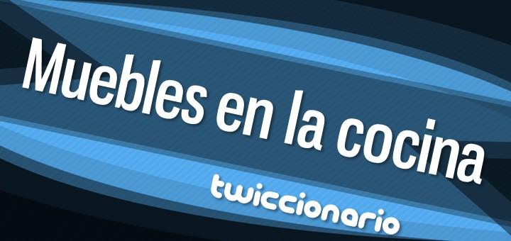 twiccionario_muebles_en_la_cocina-f