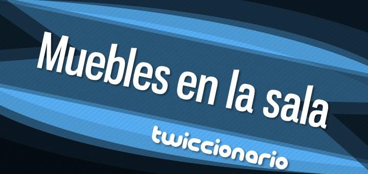 twiccionario_muebles_en_la_sala-f