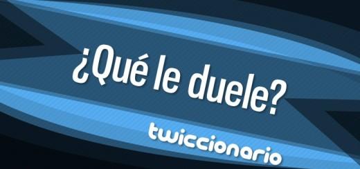 twiccionario_que_le_duele-f