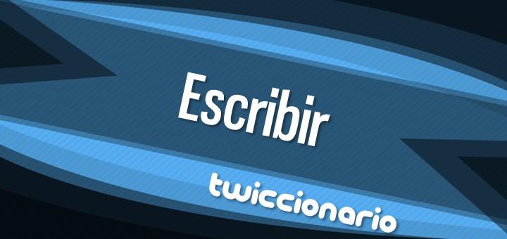 Twiccionario: Escribir