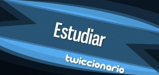 Twiccionario: Estudiar