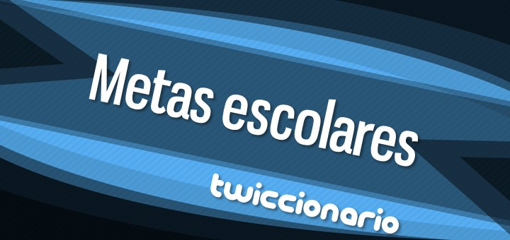 Twiccionario: Metas escolares