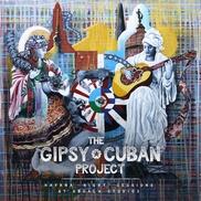 """Havana Night Sessions at Abdala Studios The Gipsy Cuban Project Cuba, Rumanía """"Hopai Diri Da"""" Fascinante colaboración que busca subrayar la fusión"""