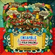 """Vol. I Ensamble Transatlántico de Folk Chileno Chile """"Tupuna Kau Pari"""" Muestra extraordinaria de la diversidad cultural de Chile"""
