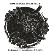 """El zopilote Nostalgia Huasteca México """"Huapanguero, huapanguero"""" Excelente selección de sones huastecos dedicados principalmente al campo"""
