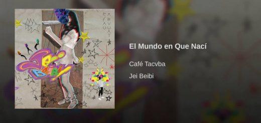 Café Tacvba - El mundo en que nací