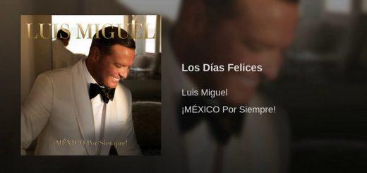Luis Miguel - Los días felices