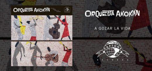 Orquesta Akokán - A gozar la vida
