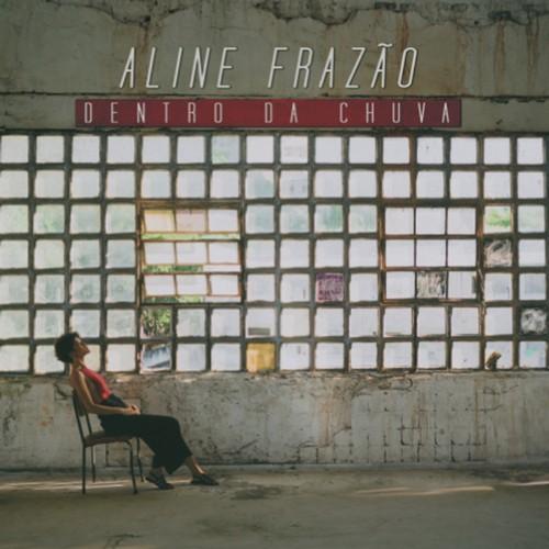 Aline Frazão - Dentro da chuva