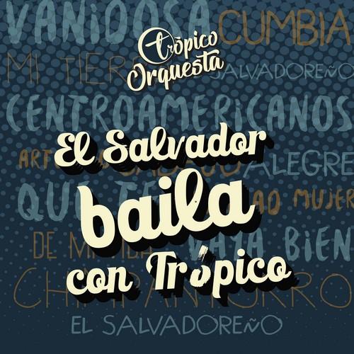 Trópico Orquesta - El Salvador baila con Trópico