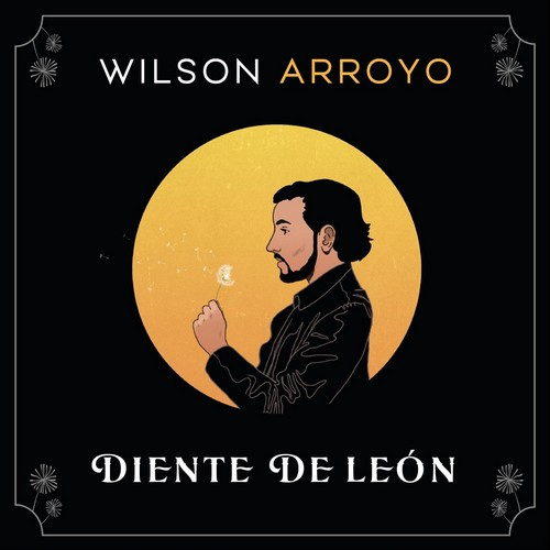 Wilson Arroyo - Diente de león