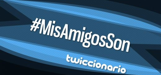 Twiccionario: #MisAmigosSon