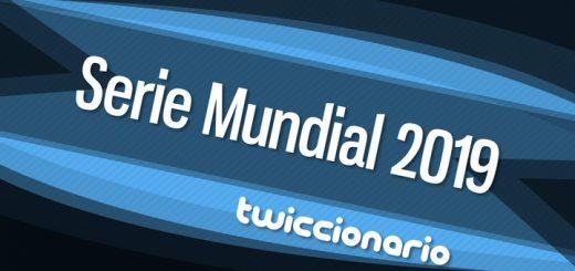 Twiccionario: Serie Mundial 2019