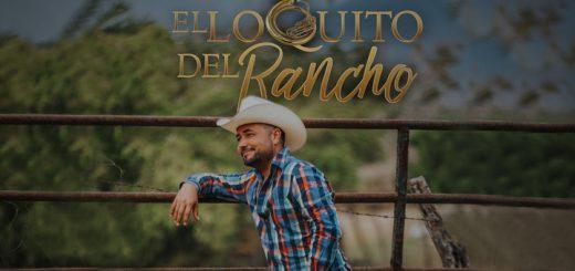 El Loquito del Rancho - Cómo voy a olvidarme del rancho