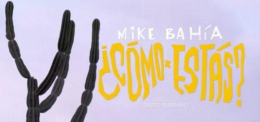 Mike Bahía - ¿Cómo estás?