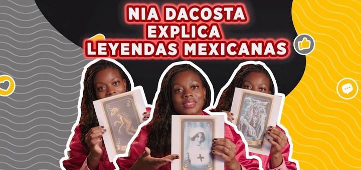 Leyendas mexicanas con Nia DaCosta